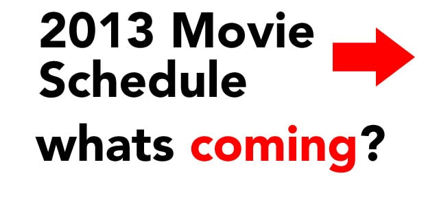 2013 Movie Schedule